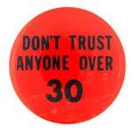 """30歳以上の奴らのいう事なんて信用するな!""""Don't trust over thirty."""""""